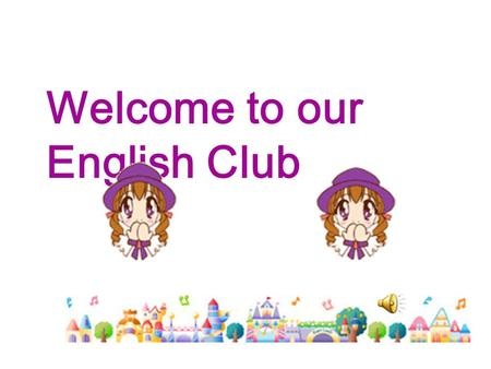 Welcome to our English Club