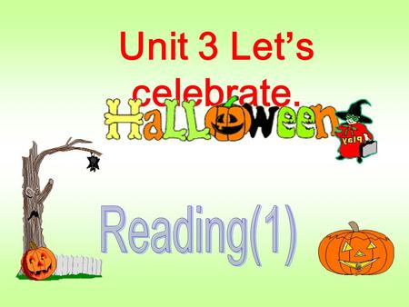Unit 3 Let's celebrate. What are the names of the festivals? Halloween Thanksgiving Day Christmas Dragon Boat Festival Mid-autumn Festival Chinese New.
