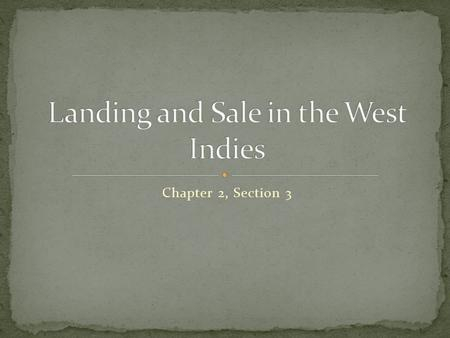 Chapter 2, Section 3. Slaves were allowed to : 1. shave 2. wash with fresh water 3. exercise  were given time to rest on the islands of the West Indies,