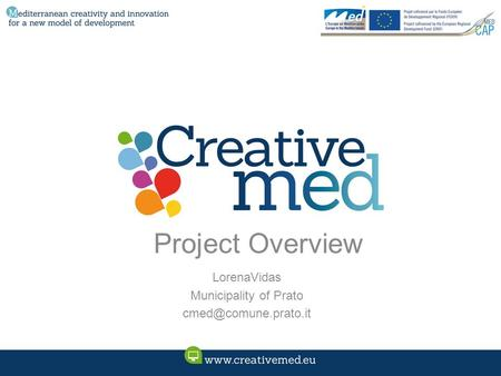 Project Overview LorenaVidas Municipality of Prato