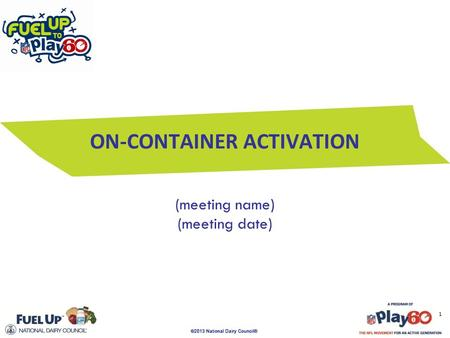 ON-CONTAINER ACTIVATION (meeting name) (meeting date) 1.