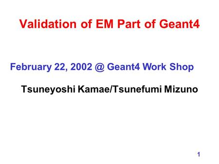 Validation of EM Part of Geant4