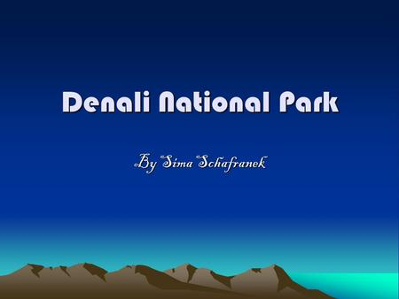 Denali National Park By Sima Schafranek.