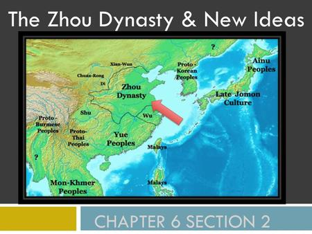 The Zhou Dynasty & New Ideas