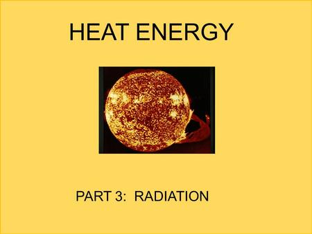 1 2 3 4 5 6 7 8 9 10 0 0 0 0 0 0 0 0 0 0 0 0 0 0 0 0 0 0 0 0 1   Beta version HEAT ENERGY PART 3: RADIATION.