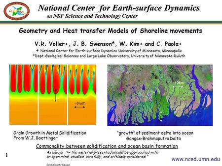 National Center for Earth-surface Dynamics an NSF Science and Technology Center www.nced.umn.edu V.R. Voller+, J. B. Swenson*, W. Kim+ and C. Paola+ +