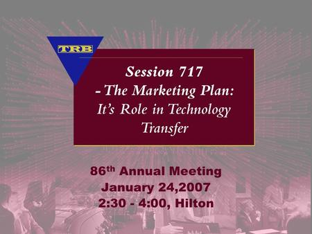 86 th Annual Meeting January 24,2007 2:30 - 4:00, Hilton.