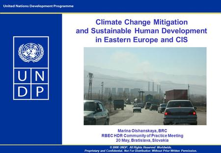 © 2008 UNDP. All Rights Reserved Worldwide. Proprietary and Confidential. Not For Distribution Without Prior Written Permission. Climate Change Mitigation.