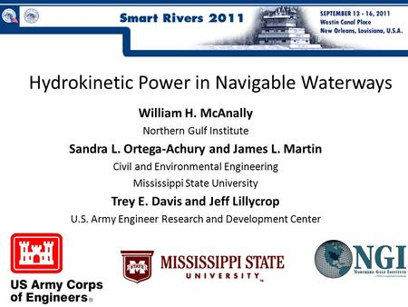 Hydrokinetic Power in Navigable Waterways William H. McAnally Northern Gulf Institute Sandra L. Ortega-Achury and James L. Martin Civil and Environmental.