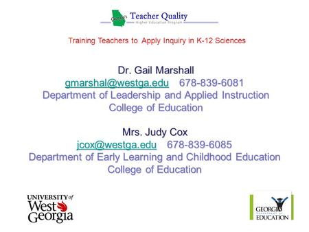 Dr. Gail Marshall 678-839-6081 Department of Leadership and Applied Instruction College of Education Mrs. Judy Cox
