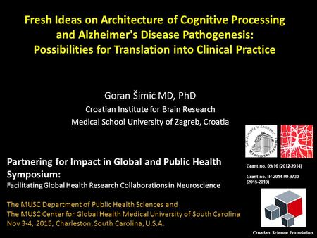 Fresh Ideas on Architecture of Cognitive Processing and Alzheimer's Disease Pathogenesis: Possibilities for Translation into Clinical Practice Goran Šimić.