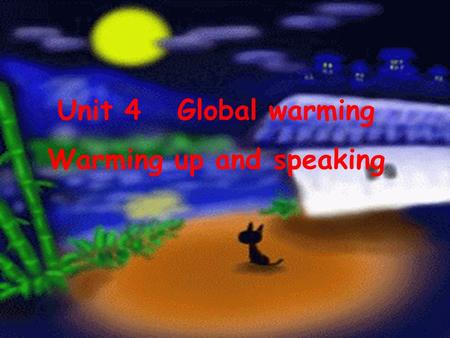 Unit 4 Global warming Warming up and speaking. energyenergy electricity solar energy wind power oil.