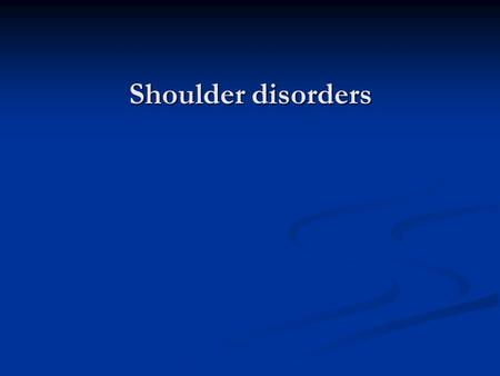 Shoulder disorders.