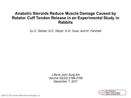 Anabolic Steroids Reduce Muscle Damage Caused by Rotator Cuff Tendon Release in an Experimental Study in Rabbits by C. Gerber, D.C. Meyer, K.M. Nuss, and.