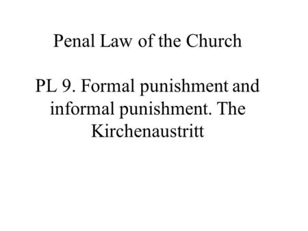 Penal Law of the Church PL 9. Formal punishment and informal punishment. The Kirchenaustritt.