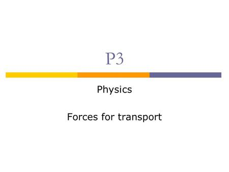 P3 Physics Forces for transport. Speed  Miles per hour  Kilometres per hour  Metres per second  Centimetres per second  Kilometres per second  So.