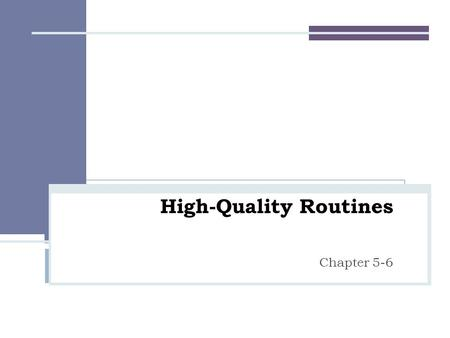 High-Quality Routines Chapter 5-6. Review Class Quality Checklist 2.