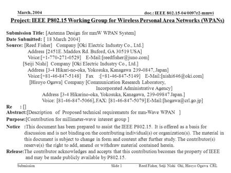 Doc.: IEEE 802.15-04/0097r2-mmwi Submission March, 2004 Reed Fisher, Seiji Nishi Oki, Hiroyo Ogawa CRLSlide 1 Project: IEEE P802.15 Working Group for Wireless.