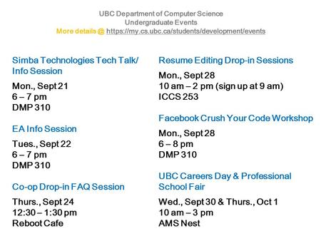 UBC Department of Computer Science Undergraduate Events More https://my.cs.ubc.ca/students/development/eventshttps://my.cs.ubc.ca/students/development/events.