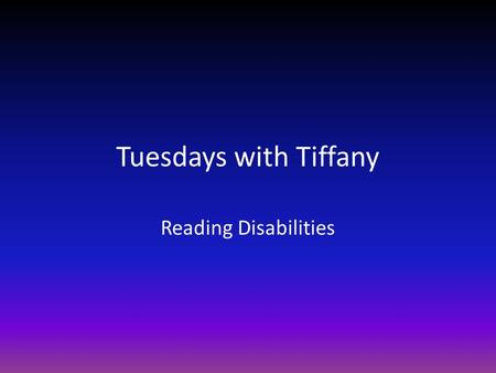 Tuesdays with Tiffany Reading Disabilities. Visual Notes Today we are going to visualize some reading disabilities. Instead of writing words as you take.