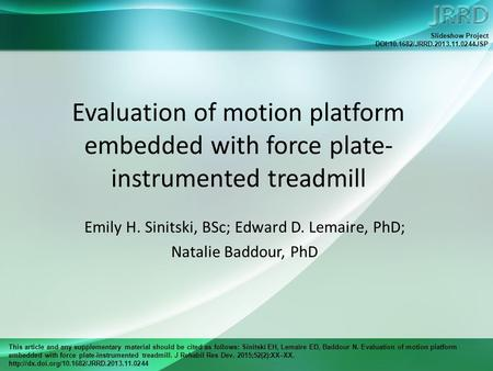 This article and any supplementary material should be cited as follows: Sinitski EH, Lemaire ED, Baddour N. Evaluation of motion platform embedded with.