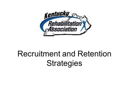 Recruitment and Retention Strategies. Recruitment Strategies.