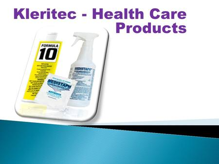 Kleritec - Health Care Products. Total Infection Control For athletic programs, and for daycare and convalescent centers According to the Center For Disease.