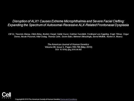 Disruption of ALX1 Causes Extreme Microphthalmia and Severe Facial Clefting: Expanding the Spectrum of Autosomal-Recessive ALX-Related Frontonasal Dysplasia.