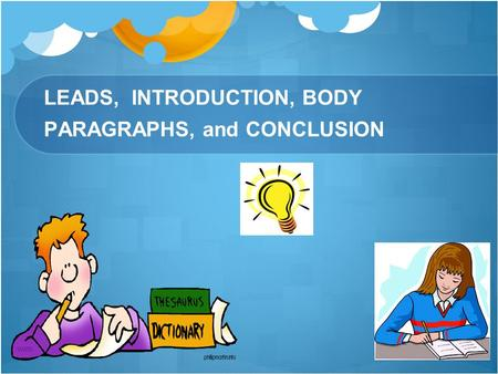 LEADS, INTRODUCTION, BODY PARAGRAPHS, and CONCLUSION.