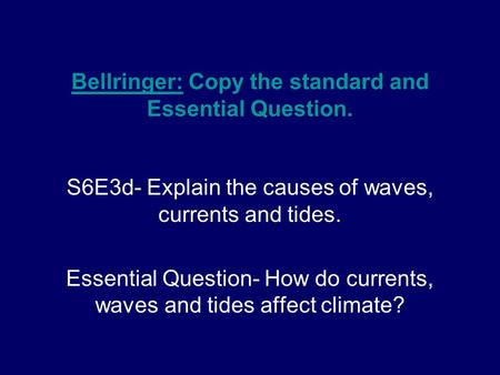 Bellringer: Copy the standard and Essential Question.