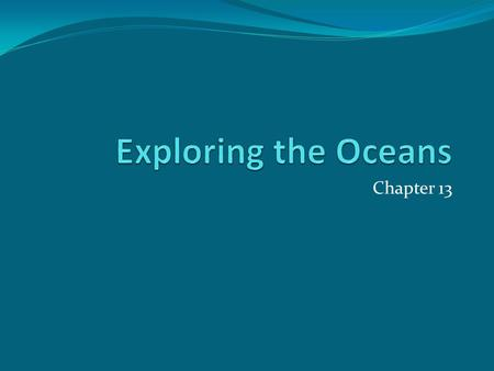 Chapter 13. Section 1 Divisions of the Global Ocean The largest ocean is the Pacific Ocean. The other oceans, listed from largest to smallest, are: Atlantic.