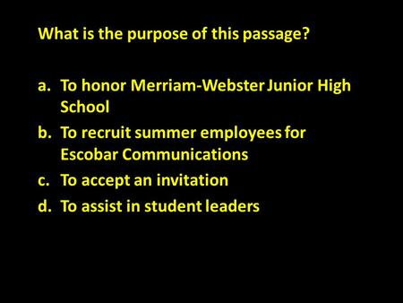 What is the purpose of this passage? a.To honor Merriam-Webster Junior High School b.To recruit summer employees for Escobar Communications c.To accept.