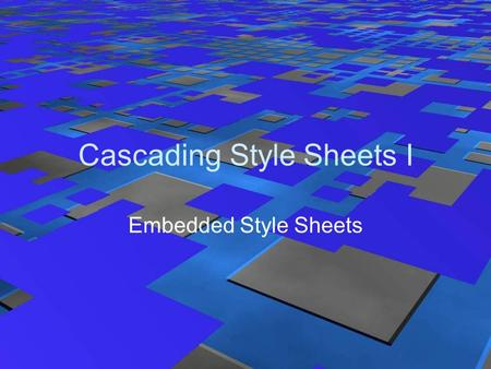 Cascading Style Sheets I Embedded Style Sheets. Page Design ICSS 2Instructor: Sean Griffin What is a Style Sheet? A style sheet is a text file that contains.