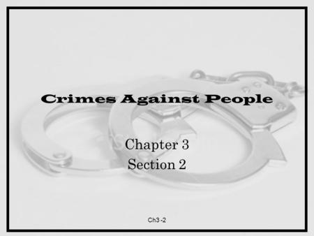 Ch3 -2 Crimes Against People Chapter 3 Section 2.