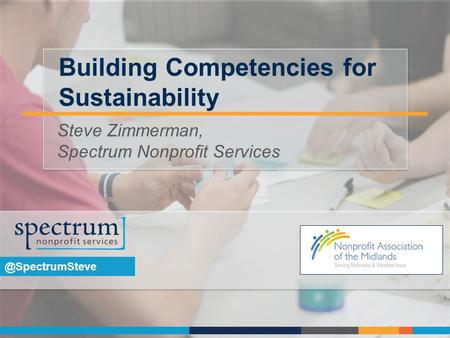 Building Competencies for Steve Zimmerman, Spectrum Nonprofit Services.