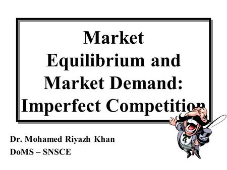 Market Equilibrium and Market Demand: Imperfect Competition