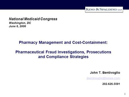 1 Pharmacy Management and Cost-Containment: Pharmaceutical Fraud Investigations, Prosecutions and Compliance Strategies John T. Bentivoglio