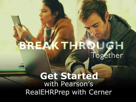 Get Started with Pearson's RealEHRPrep with Cerner.