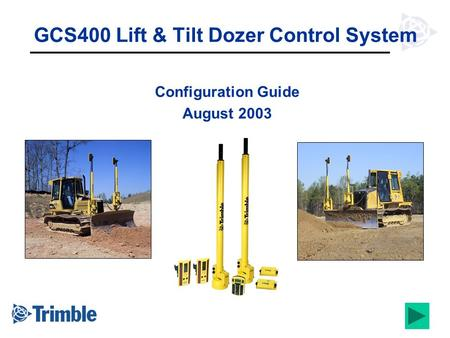 GCS400 Lift & Tilt Dozer Control System Configuration Guide August 2003.