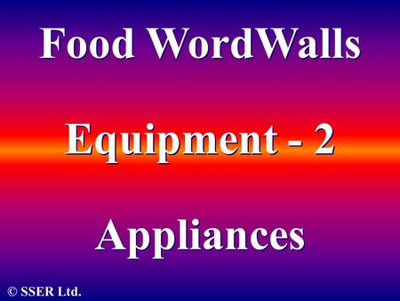 © SSER Ltd. Food WordWalls Appliances Equipment - 2.