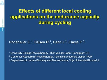 Nihilvolentibusarduum Effects of different local cooling applications on the endurance capacity during cycling Hohenauer E. 1, Clijsen R. 1, Cabri J. 2,