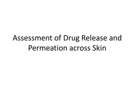 Assessment of Drug Release and Permeation across Skin.