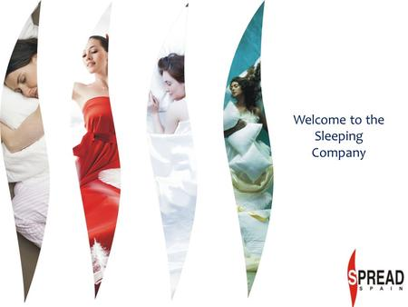 Welcome to the Sleeping Company. Spread Home was launched in 1999 with an aim to market European home fashion / products in the Indian market that was.