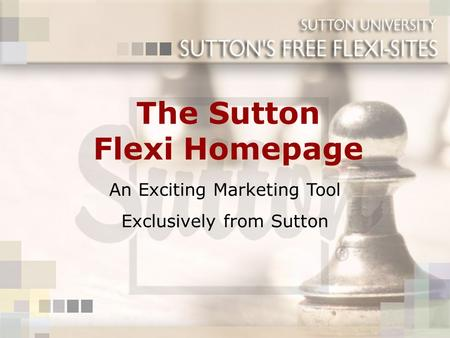 The Sutton Flexi Homepage An Exciting Marketing Tool Exclusively from Sutton.