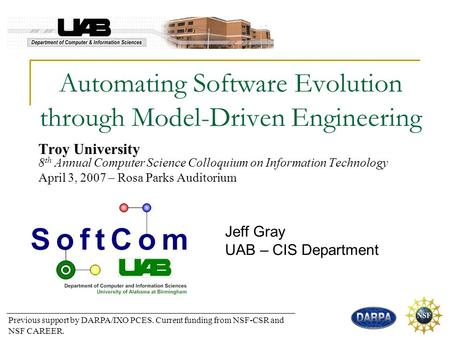 Automating Software Evolution through Model-<strong>Driven</strong> Engineering Troy University 8 th Annual Computer Science Colloquium on Information Technology April.