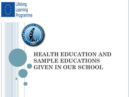 HEALTH EDUCATION AND SAMPLE EDUCATIONS GIVEN IN OUR SCHOOL.