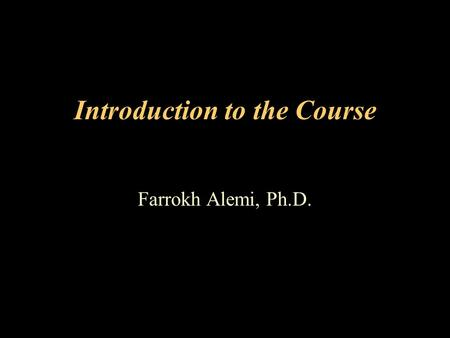 Introduction to the Course Farrokh Alemi, Ph.D.. This course provides a graduate level managerial perspective on the effective use of data and information.