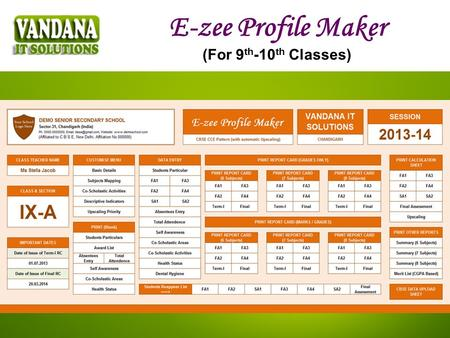 E-zee Profile Maker (For 9 th -10 th Classes). Easy to operate and compile results quickly Easy to use click and fill options No need to calculate the.