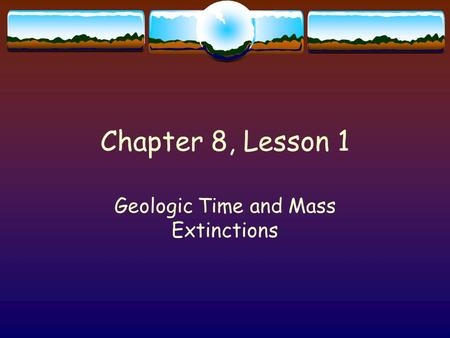 Geologic Time and Mass Extinctions