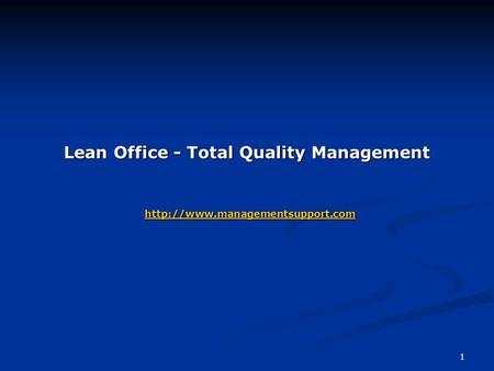 Lean Office - Total Quality Management  managementsupport